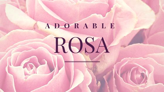 Adorable Rosa