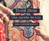 TRUNK SHOW. UNA OPCIÓN DE LUJO PARA EMPRENDEDORES