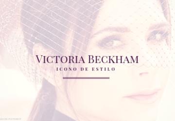 Victoria Beckham -Icono de Estilo-