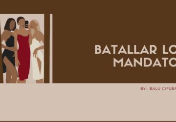 BATALLAR LOS MANDATOS